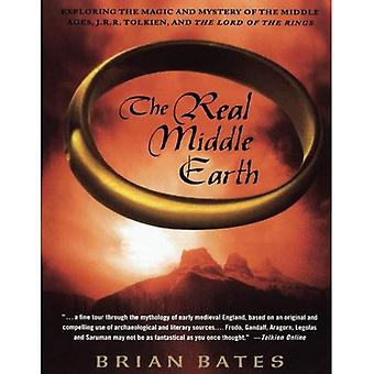 The Real Middle Earth: Exploring the Magic and Mystery of the Middle Ages, J. R. R. Tolkien, and The Lord of the Rings