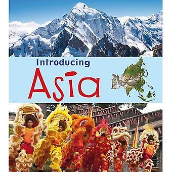 Introducing Asia (Introducing Continents)