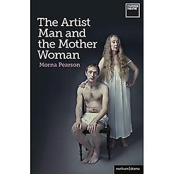 The Artist Man and the Mother Woman (Modern Plays)