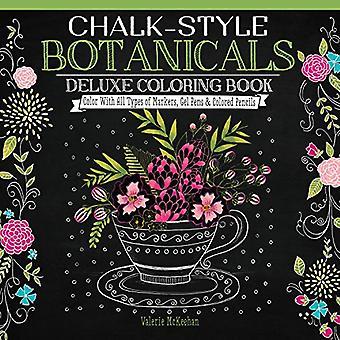 Krijt-stijl Botanicals Deluxe kleurboek: Kleur met alle soorten markeringen, Gel pennen & kleurpotloden