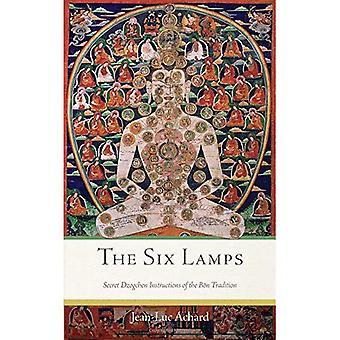 De sex lamporna: Hemliga Dzogchen instruktioner om Bon traditionen (Häftad)