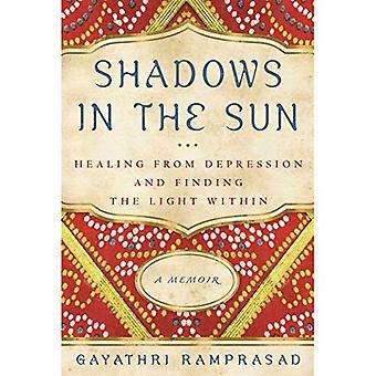 Skuggor i solen: helande från Depression och hitta ljuset inom