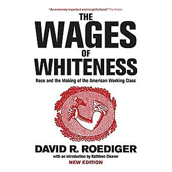 The Wages of Whiteness: Race and the Making of the American Working Class (Haymarket)