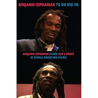 Mi faccia Wid: Sofonia Benjamin girato dal vivo & diretto da Pamela Robertson-Pearce