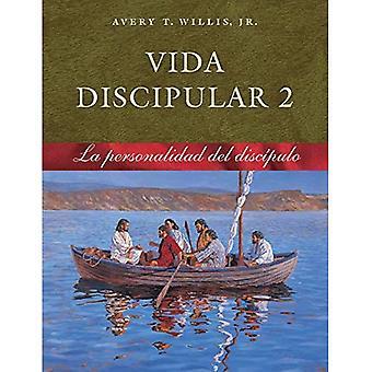 Vida Discipular 2: La Personalidad del Discipulo: Masterlife 2: Disciple's Personality