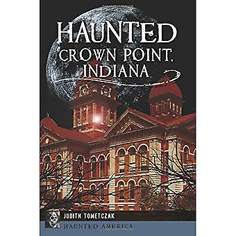 Haunted Crown Point, Indiana (Haunted America)