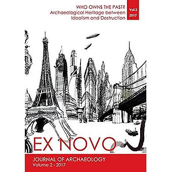 Who Owns the Past?: Archaeological Heritage between Idealism and Destruction (Ex Novo)