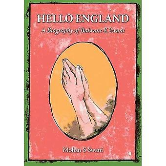 Hello England: A Biography of Balwant K Swani