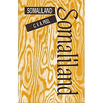 Somaliland: Being an Account of Two Expeditions into the Far Interior Together with a Complete List of Every Animal and Bird Known to Inhabit That� Country, and a List of the Reptiles Collected by the Author