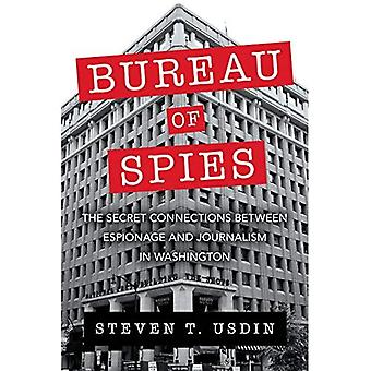 Bureau of Spies: The Secret Connections Between Espionage and Journalism in� Washington