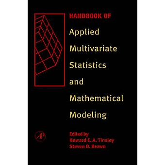 Handbook of Applied Multivariate Statistics and Mathematical Modeling by Tinsley & Howard