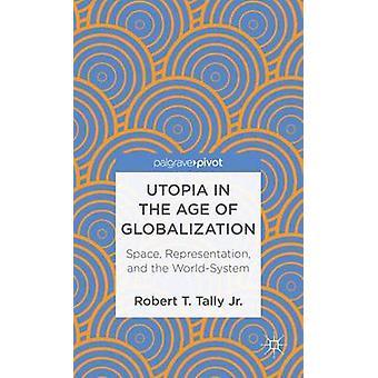 Utopia i åldern av globalisering Space Representation och WorldSystem av Tally & Robert T. & Jr.