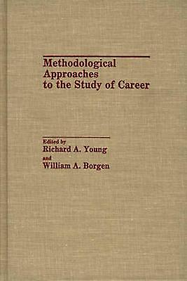 Methodological Approaches to the Study of voitureeer by Borgen & William A.