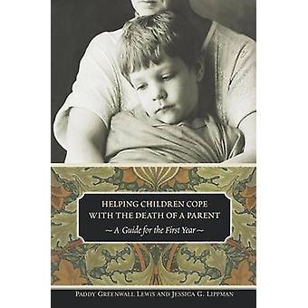 Att hjälpa barn hantera döden av en Föräldraguide A för det första året av Lewis & Paddy Grönväggens