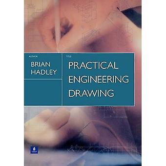 Practical Engineering Drawing by Hadley & Brian