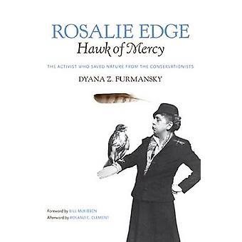 Rosalie Edge Hawk der Barmherzigkeit die Aktivistin, die Natur von den Naturschützern von Furmansky & Dyana Z gespeichert.