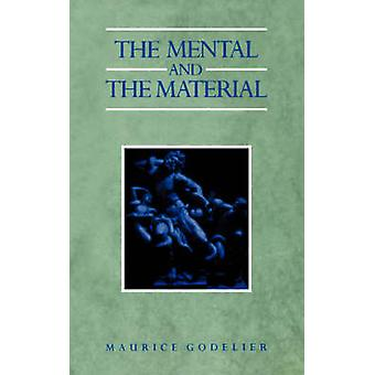 Mental  the Material Thought Economy  Society by Godelier & Maurice