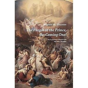 The People of the Prince the Coming One by Thurstan & Stephen
