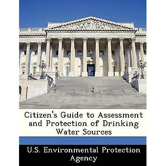 Citizens Guide to Assessment and Protection of Drinking Water Sources by U.S. Environmental Protection Agency