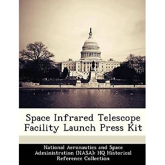 Raum Infrarot-Teleskop Anlage Start Pressemappe von National Aeronautics and Space Administr