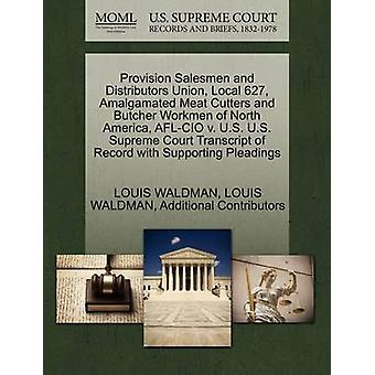 Provision Salesmen and Distributors Union Local 627 Amalgamated Meat Cutters and Butcher Workmen of North America AFLCIO v. U.S. U.S. Supreme Court Transcript of Record with Supporting Pleadings by WALDMAN & LOUIS