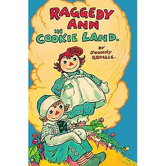 Raggedy Ann in Cookie Land Classic by Gruelle & Johnny