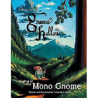 Legenda mono gnome tarina gnome Hollow on Adams & pikku John