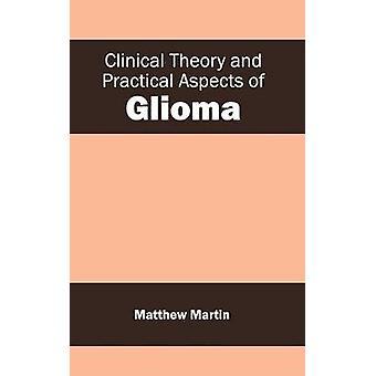 Klinischen Theorie und praktischen Aspekte der Gliom durch Martin & Matthew