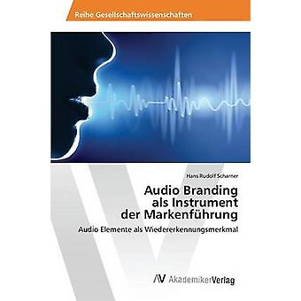 Audio Branding als Instrument der Markenfhrung door Scharner Hans Rudolf