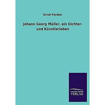 Johann Georg Mller ein Dichter und Knstlerleben door Frster & Ernst
