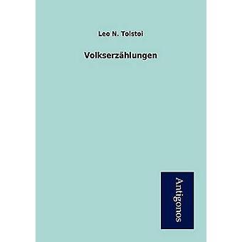 Volkserzhlungen by Tolstoi & Leo N.