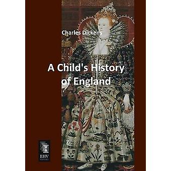 A Childs History of England by Dickens & Charles