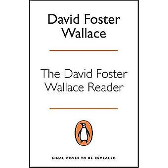 The David Foster Wallace Reader by The David Foster Wallace Reader -