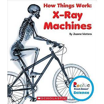 X-Ray Machines by Joanne Mattern - 9780531214596 Book