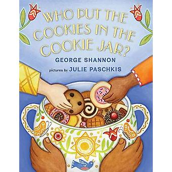 Who Put the Cookies in the Cookie Jar? by George Shannon - Julie Pasc