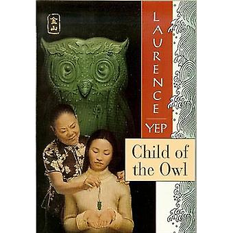 Child of the Owl by Laurence Yep - 9780812469028 Book