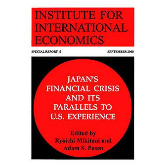 Japan's Financial Crisis and Its Parallels to U.S. Experience by Adam