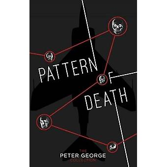 Pattern of Death by Peter George - 9780993322143 Book