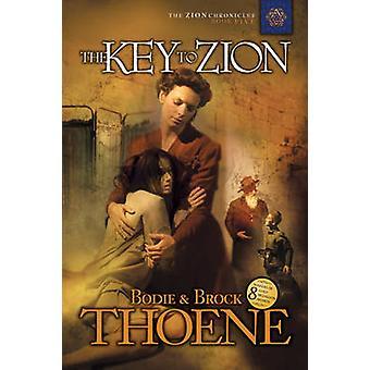 The Key to Zion by Bodie Thoene - Brock Thoene - 9781414301068 Book