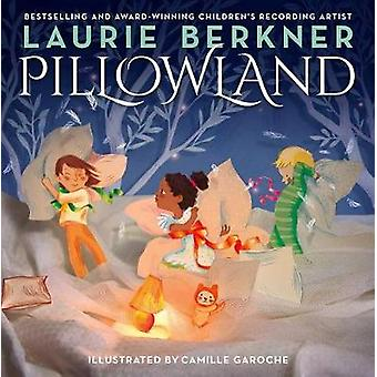 Pillowland by Laurie Berkner - 9781481464673 Book