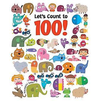 Let's Count to 100! by Masayuki Sebe - Masayuki Sebe - 9781554538133