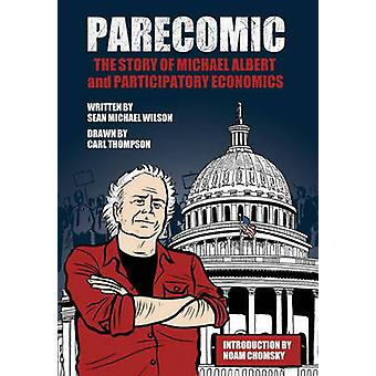 Parecomic - The Story of Michael Albert and Participatory Economics by
