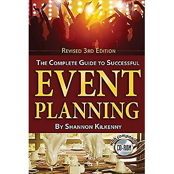 The Complete Guide to Successful Event Planning with Companion CD-ROM