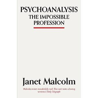 Psychoanalysis - The Impossible Profession by Janet Malcolm - 97817837