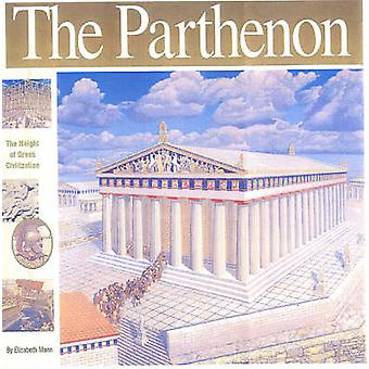 The Parthenon - The Height of Greek Civilisation by Elizabeth Mann - 9