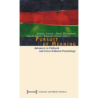 Pursuit of Meaning - Advances in Cultural and Cross-Cultural Psycholog