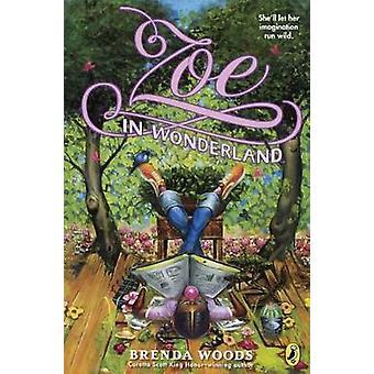 Zoe in Wonderland by Brenda Woods - 9780606400947 Book