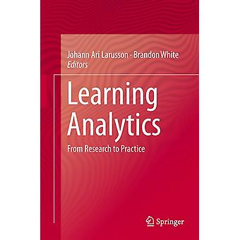 Learning Analytics: From Research to Practice (Computer-Supported Collaborative Learning Series) (Hardcover) by Larusson Johann Ari White Brandon