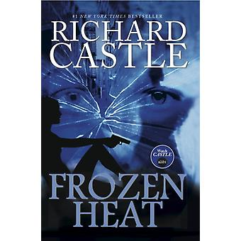 Frozen Heat (Nikki Heat Series Book Four): 4 (Hardcover) by Castle Richard