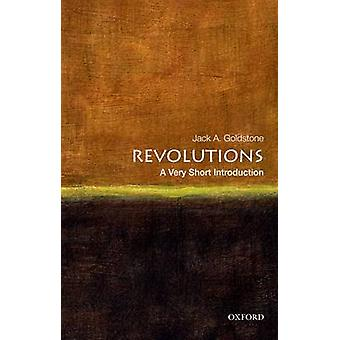 Revolutions - A Very Short Introduction by Jack A. Goldstone - 9780199